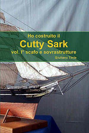 COME HO COSTRUITO IL CUTTY SARK vol. 1 scafo e sovrastrutture
