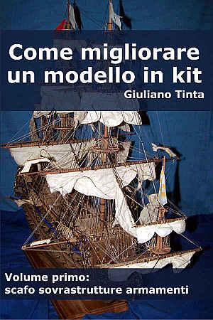 COME MIGLIORARE UN MODELLO IN KIT vol. 1 scafo e armamenti