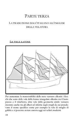 Per aumentare la manovrabilità della nave vennero allestiti i fiocchi che sono delle vele dalla forma triangolare allestite tra il bompresso e il trinchetto.