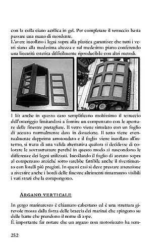 I kit semplificano moltissimo il tettuccio dell'osteriggio limitandosi a fornire un compensato con le aperture delle finestre pretagliate. Si possono apportate delle semplici ma efficaci migliorie.