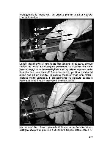 Utilizzando delle semplici tecniche si ottiene una rastrematura dei pennini molto uniforme e precisa.