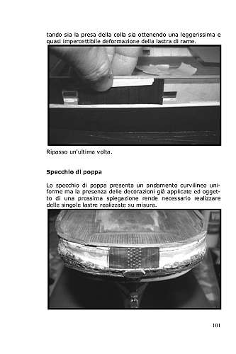 La parte finale del parapetto dello scafo dei Clipper non era in legno ma in ferro in modo da rendere la struttura più resistente, nel modellino essa viene rivestita con fogli di rame.