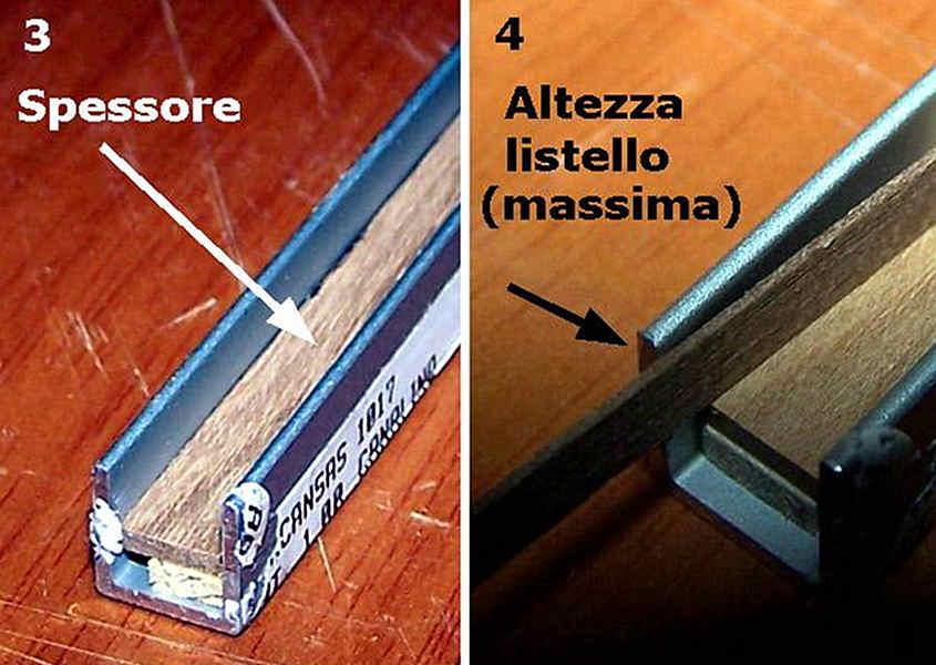 L'altezza interna della dima in alluminio deve essere uguale all'altezza del listello da rastremare